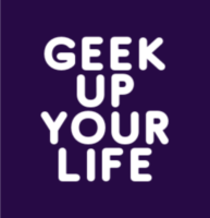 Geek Up Your Life !